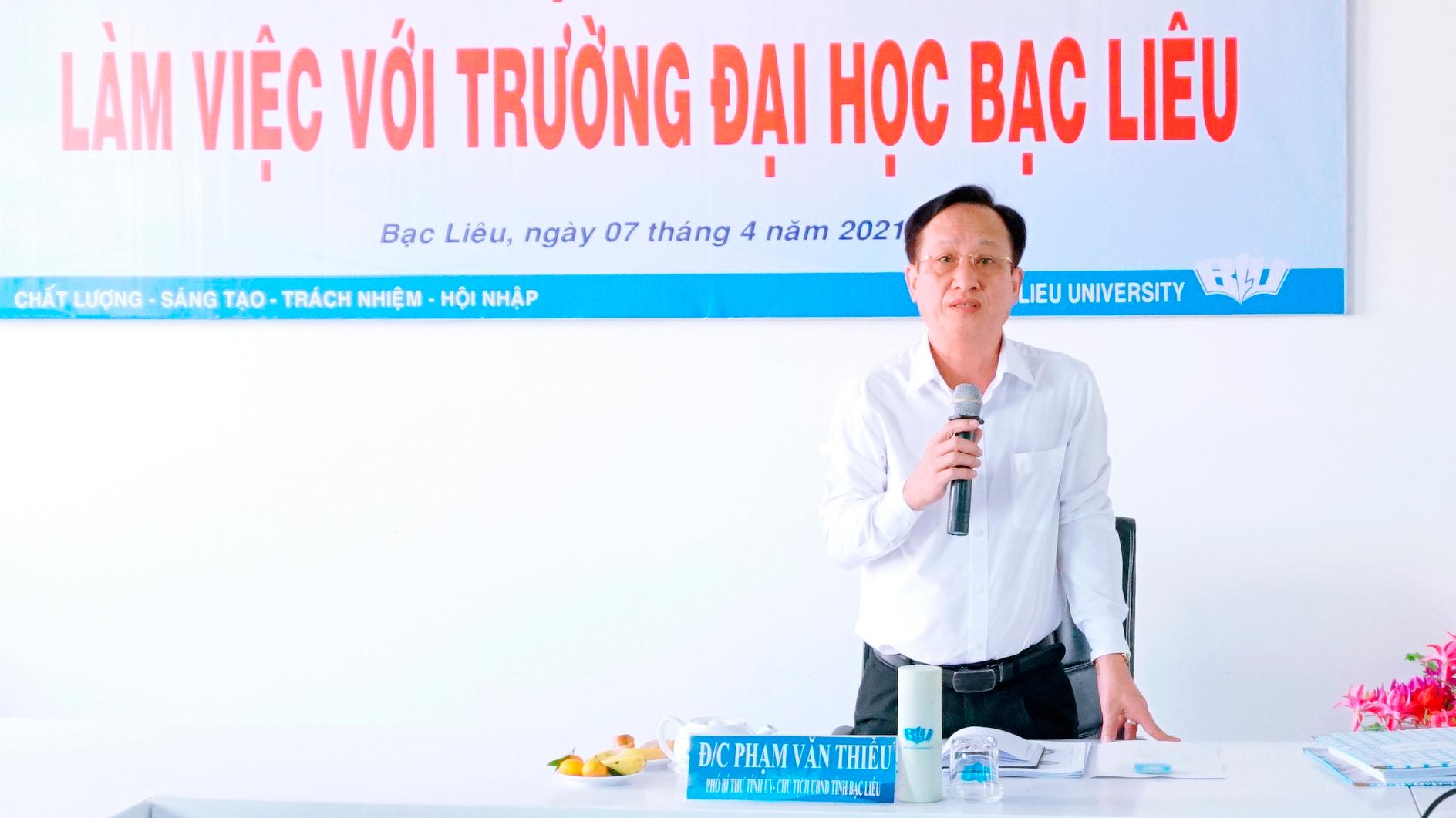 Làm việc với Trường Đại học Bạc Liêu, Chủ tịch UBND tỉnh – Phạm Văn Thiều chỉ đạo: Nâng cao chất lượng nguồn nhân lực, tạo dựng thương hiệu cho trường