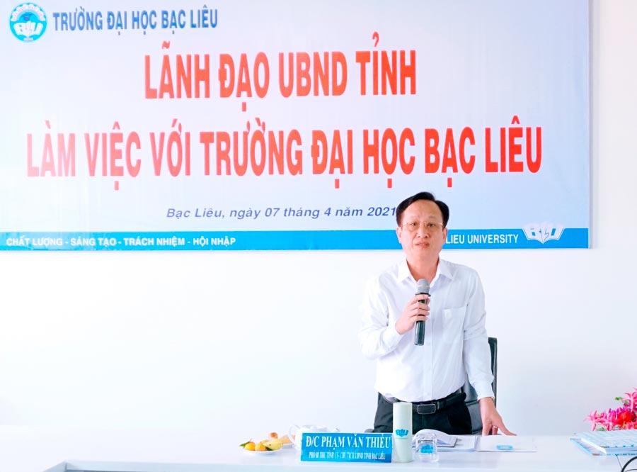 Chủ tịch UBND Tỉnh Phạm Văn Thiều làm việc với Trường Đại học Bạc Liêu
